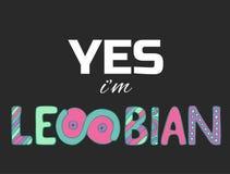 Wektorowa ilustracja z literowaniem ` Tak ja ` m lesbian ` Obrazy Stock