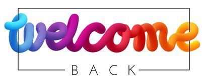 Welcome back colorful spectrum inscription isolated on white. Welcome back spectrum inscription or print isolated on white background. Vector template for vector illustration