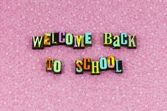 Welcome back school education learn letterpress royalty free stock photo
