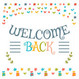Welcome back text with colorful design elements. Cute greeting c Stock Images