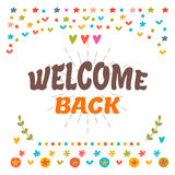 Welcome back text with colorful design elements. Cute postcard. Royalty Free Stock Photos