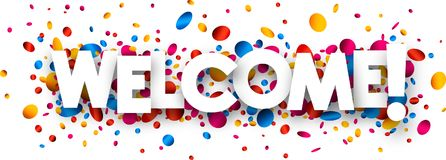 Welcome banner with colorful confetti. Welcome banner with shiny colorful confetti. Vector paper illustration Royalty Free Stock Image