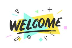 Welcome. Banner, speech bubble. Welcome Banner, speech bubble, poster and sticker concept, memphis geometric style with text welcome. Icon message welcome cloud Stock Image
