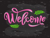 Welcome calligraphy lettering with decorative elements of branches. Pink color on chalkboard vector illustration