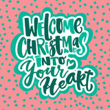 Welcome Christmas into your heart Stock Photography