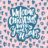 Welcome Christmas into your heart Stock Photos