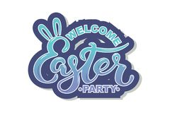 Welcome Easter Party text isolated on background. Welcome Easter Party text isolated on textured background. Hand drawn lettering as Easter patch,logo, badge Stock Photo