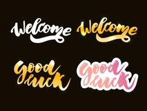 Welcome good luck lettering text. Modern calligraphy style illustration. Set slogan. Welcome good luck lettering text. Modern calligraphy style illustration vector illustration