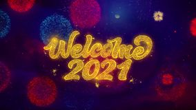 Welcome 2021 greeting text sparkle particles on colored fireworks stock illustration