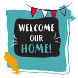 Welcome home card. Hand drawn lettering. Inspirational quote in photo frame with festive flags. Welcome home card. Hand drawn lettering. Inspirational quote in Stock Photography