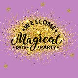 Welcome Magical party text isolated on background with golden confetti. Hand drawn lettering Magical as logo, patch, sticker, badge, icon. Template for party Stock Images