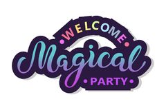 Welcome Magical party text isolated on background. Hand drawn lettering Magical as logo, patch, sticker, badge, icon. Template for party invitation, birthday Stock Photography