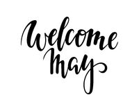 Welcome may. Hand drawn calligraphy and brush pen lettering. Royalty Free Stock Photos
