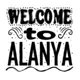 Welcome to Alanya - Large hand lettering. royalty free illustration