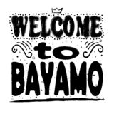 Welcome to Bayamo - Large hand lettering. royalty free illustration