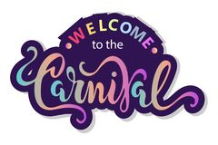 Welcome to the Carnival text as logotype, badge, patch and icon. Isolated on white background. Hand drawn lettering Carnival for postcard, card, invitation Royalty Free Stock Image