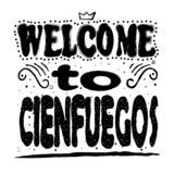 Welcome to Cienfuegos - inscription, black letters on white background. royalty free illustration