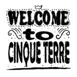 Welcome to Cinque Terre - black letters on white background. royalty free illustration