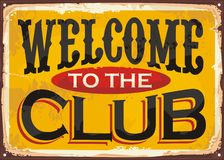 Welcome to the club retro tin sign. Graphic template on old rusty yellow background. Vector image Stock Image
