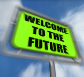 Welcome to the Future Sign Displays Imminent Arrival of Time Royalty Free Stock Image