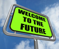 Welcome to the Future Sign Indicates Imminent Royalty Free Stock Image