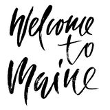 Welcome to Maine. Modern dry brush lettering.  Stock Images