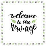 Welcome to the new age. Vector hand lettering design for banner or poster Royalty Free Stock Images