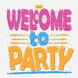Welcome to party. Hand drawing, isolate, lettering, typography, font processing, scribble. Designed for posters, cards, T-shirts. And other products