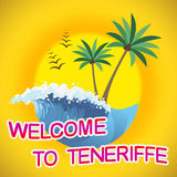 Welcome To Teneriffe Means Summer Time And Beaches Stock Photos