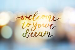 Welcome to your dream Stock Image