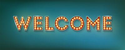 Welcome. Vintage three-dimensional sign with electric bulbs in casino, carnival, circus style. Retro volumetric letters royalty free illustration