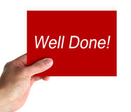 Well Done. Card in hand with lettering Well Done! on white background stock photography