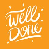 Well done. Vector hand drawn lettering. stock illustration