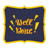 Well done Vector hand lettering. Hand inscription in curly frame. Stock Photography