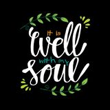 It Is Well with my Soul. Hand lettering. royalty free illustration