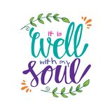 It Is Well with my Soul. Hand lettering. stock illustration