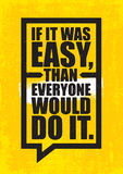 Wenn es einfach war, als jeder würde es tun Anspornungstrainings-und Eignungs-Turnhallen-Motivations-Zitat-Illustrations-Zeichen Lizenzfreie Stockfotos