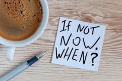 Wenn nicht jetzt, als, auf Briefpapier simsen Sie Motivierungsund Anspornungsfrage lizenzfreies stockbild