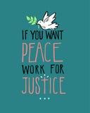 Wenn Sie Friedensarbeit für Gerechtigkeit wünschen Stockfotografie