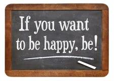 Wenn Sie glücklich sein möchten, seien Sie Lizenzfreie Stockbilder