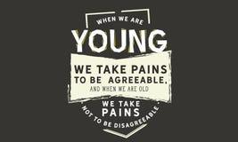 Wenn wir jung sind, nehmen wir die Schmerz, um annehmbar zu sein lizenzfreie abbildung
