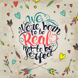 We were born to be real not  perfect.  quote Stock Photos