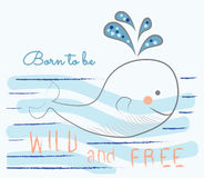 Whale child drawings. Child drawings style vector illustration. Cute whale and text Born to be wild and free. Baby fashion design Royalty Free Stock Photography