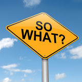 So what. Illustration depicting a roadsign with a 'so what'  concept. Blue sky  background Stock Images