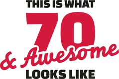 This is what 70 and awesome looks like - 70th birthday. Vector Stock Photos