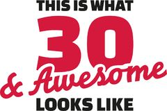 This is what 30 and awesome looks like - 30th birthday. Vector Stock Images