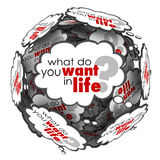 What Do You Want in Life Thought Clouds Question Words. What Do You Want in Life words as a question in thought clouds in a sphere to ask for your goals Stock Images