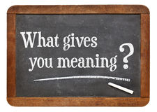What gives you meaning ?. A question on a vintage slate blackboard stock image