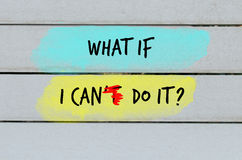 Free What If I Can Do It Motivational Question Royalty Free Stock Photography - 68339697