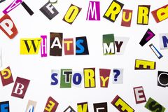 A word writing text showing concept of What`s my story question made of different magazine newspaper letter for Business case on. What`s my story question made Stock Photo